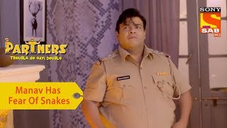 Your Favorite Character | Manav Has A Fear Of Snakes | Partners Double Ho Gayi Trouble - SABTV