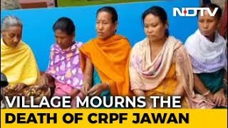 """We Want Justice"": Assam Village Mourns Death Of CRPF Soldier In Pulwama - NDTV"
