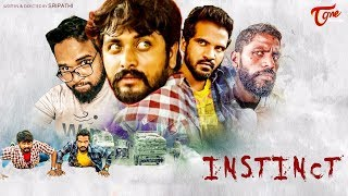 INSTINCT | Latest Telugu Short Film 2019 | by Sri Pathi | TeluguOneTV - YOUTUBE