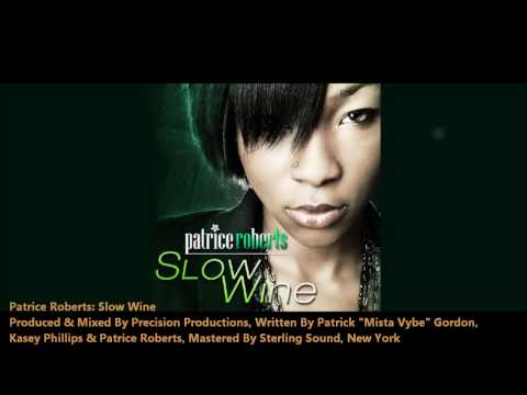 New Patrice Roberts : SLOW WINE [2012 Trinidad Carnival][Produced By Precision Productions]