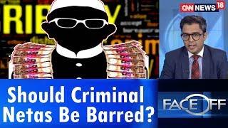 Should Criminal Netas Be Barred? | Face Off | CNN News18 - IBNLIVE