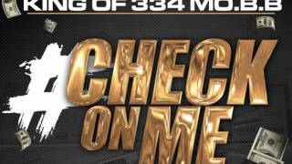 KING (Of 334 MO.B.B.) – Check On Me prod. By KE On The Track