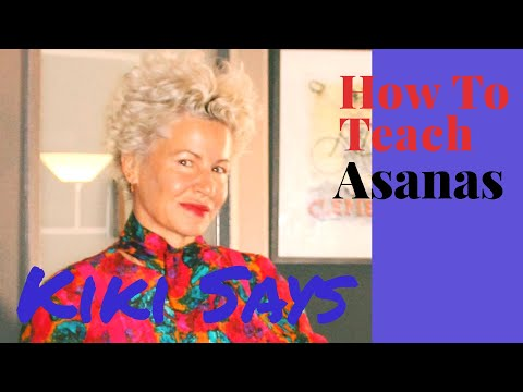 Asanas - How Do We Teach These?