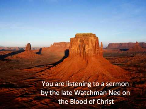 Watchman Nee The Blood of Christ Part 2 of 3