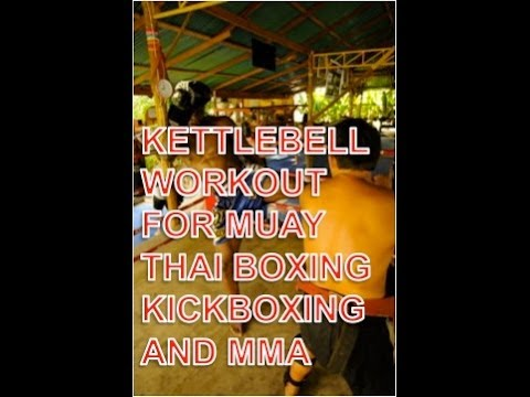 Kettlebell Workout for Muay Thai, Boxing, Kickboxing, Judo, Karate and MMA