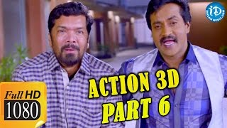 Action 3D Full Movie Parts 6 ||  Allari Naresh, Shaam, Vaibhav, Raju Sundaram || Bappilahari - IDREAMMOVIES