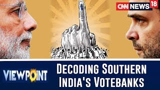 The Pollsters Special: Decoding Southern India's Votebanks | Viewpoint With Bhupendra Chaubey - IBNLIVE