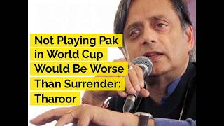 Not Playing Pakistan in World Cup Would Be Worse Than Surrender, Says Shashi Tharoor | ABP News - ABPNEWSTV