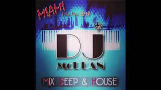 "Video DJ MCDEAN SET MIX MAY 2018 - "" MIAMI \"" - DEEP & HOUSE MUSI"