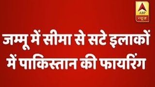 Pakistan opens fire AGAIN in Arnia and RS Pora sectors - ABPNEWSTV