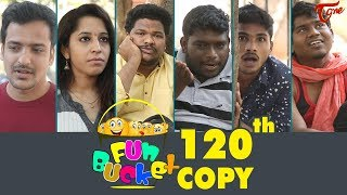 Fun Bucket | 120th Episode | Funny Videos | Telugu Comedy Web Series | By Sai Teja - TeluguOne - TELUGUONE