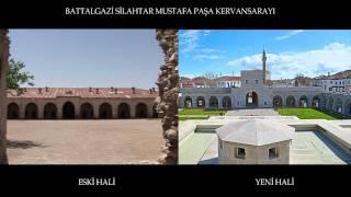 Battalgazi Silahtar Mustafa Paşa Kervansarayı Eski ve Yeni Hali