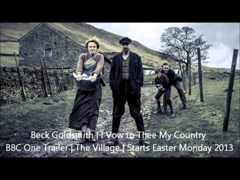Beck Goldsmith - I Vow to Thee My Country - BBC The Village Trailer