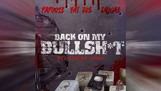Papoose Feat. Fat Joe & Jaquae - Back On My Bullshit ( 2016 )
