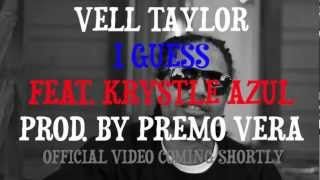 Vell Taylor - I Guess (Teaser)