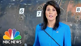 Nikki Haley Displays Missile, Other Evidence Iran Supplying Yemen Rebels | NBC News - NBCNEWS