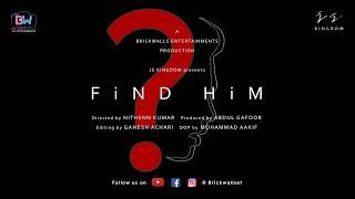 FIND HIM (with subtitles) || Latest Telugu Short Film 2019 || Directed by Nithenn Kumar - YOUTUBE
