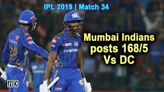 IPL 2019 | Match 34 | Mumbai Indians posts 168/5 Vs DC - IANSINDIA
