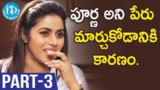 Actress Poorna Exclusive Interview Part #3 || Talking Movies with iDream - IDREAMMOVIES