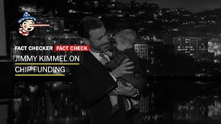 Fact Check: Jimmy Kimmel's monologue on CHIP - WASHINGTONPOST