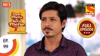 Saat Phero Ki Hera Pherie - Ep 99 - Full Episode - 13th July, 2018 - SABTV