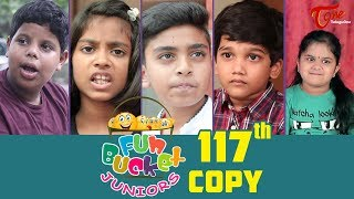 Fun Bucket JUNIORS | Episode 117 | Kids Funny Videos | Comedy Web Series | By Nagendra K | TeluguOne - TELUGUONE
