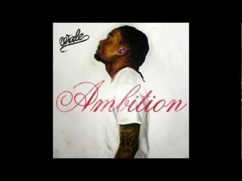 Wale-Ambition (Feat. Meek Mill & Rick Ross) -1lgVXTMnJrs