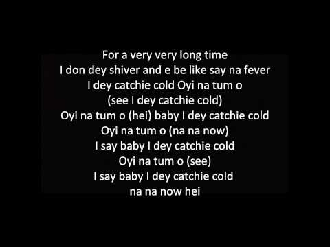 Flavour - Oyi (I Dey Catch Cold) [Lyrics] -1nhf0pBx12U