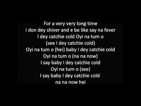 Flavour - Oyi (I Dey Catch Cold) [Lyrics] -1nhf0pBx12U