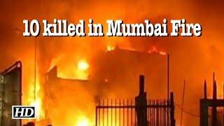 10 killed in Mumbai shop blaze - IANSLIVE