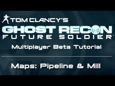 Ghost Recon: Future Soldier - Multiplayer BETA Tutorial: &quot;Maps Pipeline &amp; Mill&quot; (2012) | HD