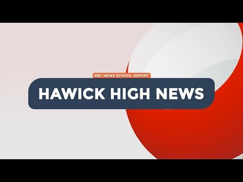 BBC News School Report 2015 | Hawick High News