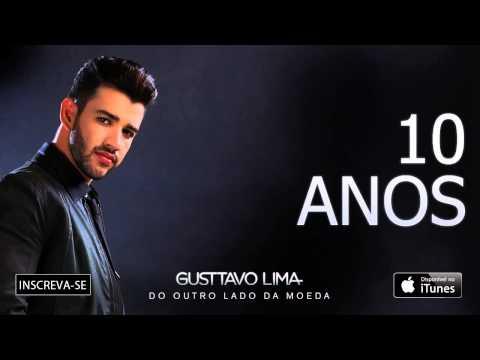 Gusttavo Lima  - 10 Anos - (Áudio Oficial)