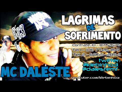 MC DALESTE - LAGRIMAS DE SOFRIMENTOS ♫ 'MUSICA NOVA 2012' CONTRATE : 87*12676