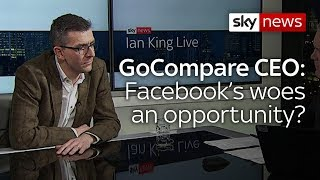 GoCompare Chief Exec: Facebook crisis 'could be a seminal moment for other companies' - SKYNEWS