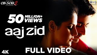 Aaj Zid Full Song Video - Aksar 2 | Arijit Singh, Mithoon | Zareen Khan, Gautam Rode - TIPSMUSIC