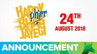 Happy Phirr Bhag Jayegi | Running On 24th August 2018 - EROSENTERTAINMENT