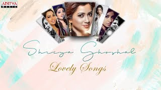Shreya Ghoshal Lovely Songs - Birthday Special - ADITYAMUSIC