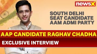 AAP Leader Raghav Chadha, candidate from South Delhi seat Exclusive interview - NEWSXLIVE