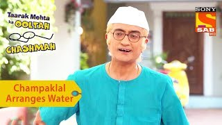 Your Favorite Character   Champaklal Arranges Water During Summer   Taarak Mehta Ka Ooltah Chashmah - SABTV