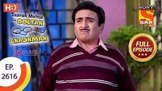 Taarak Mehta Ka Ooltah Chashmah - Ep 2616 - Full Episode - 5th December, 2018 - SABTV
