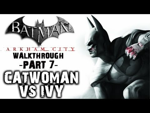 Batman: Arkham City - IGN Walkthrough - Catwoman 2 - Walkthrough (Part 7)