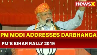 PM Narendra Modi addresses rally in Darbhanga, Bihar; Lok Sabha Elections 2019 - NEWSXLIVE