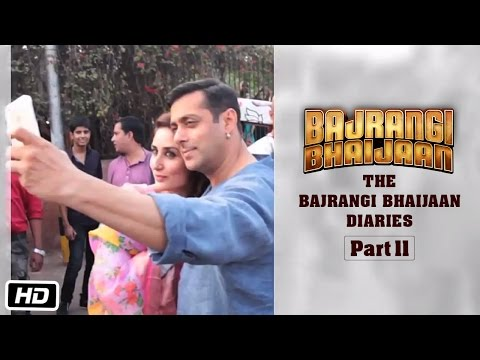 The Bajrangi Bhaijaan Diaries - Part II