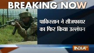 Pakistan troops again violates ceasefire in Jammu - INDIATV