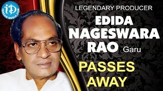 Legendary Producer Edida Nageswara Rao Passes Away - IDREAMMOVIES