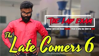 The Late Comers 6 | The Lab Exam | by Shravan Kotha - YOUTUBE