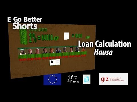 E Go Better SHORTS: Loan Calculation (Hausa) /Microfinance Education