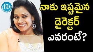 నాకు ఇష్టమైన డైరెక్టర్ ఎవరంటే? - Serial Actress Bhavana ||  Soap Stars With Anitha - IDREAMMOVIES