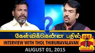 Kelvikku Enna Bathil 01-08-2015 Thol. Thirumavalavan Exclusive Interview – Thanthi TV Show